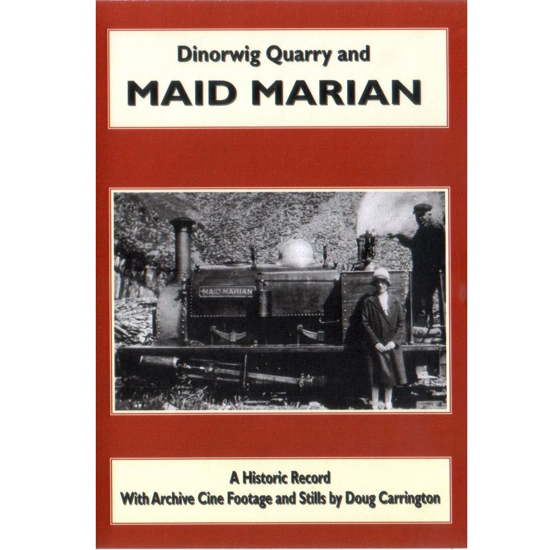 Dinorwig Quarry and Maid Marian – A Historic Record
