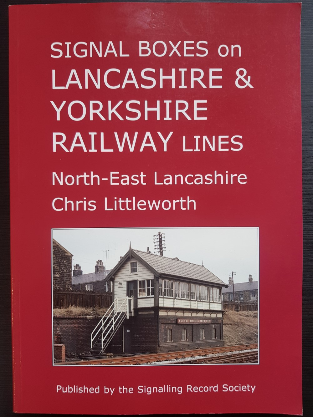 Signal Boxes on Lancashire and Yorkshire Railway Lines 'North East Lancashire'